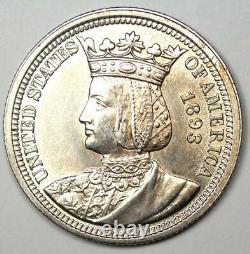 1893 Isabella Quarter 25C Choice AU / UNC MS Detail Rare Commemorative Coin